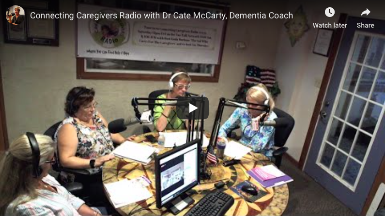 Connecting Caregivers Radio with Dr Cate McCarty, Dementia Coach