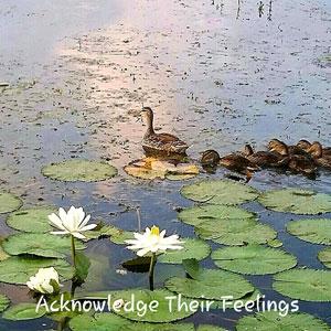 Acknowledging Your Loved Ones Feelings